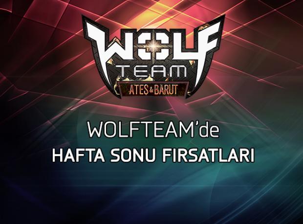 Wolfteam'de Hafta Sonu Fırsatları
