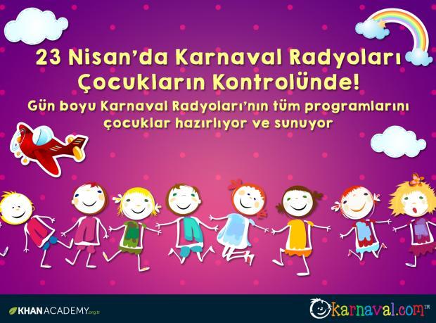 Karnaval Radyoları Çocukların Kontrolünde!