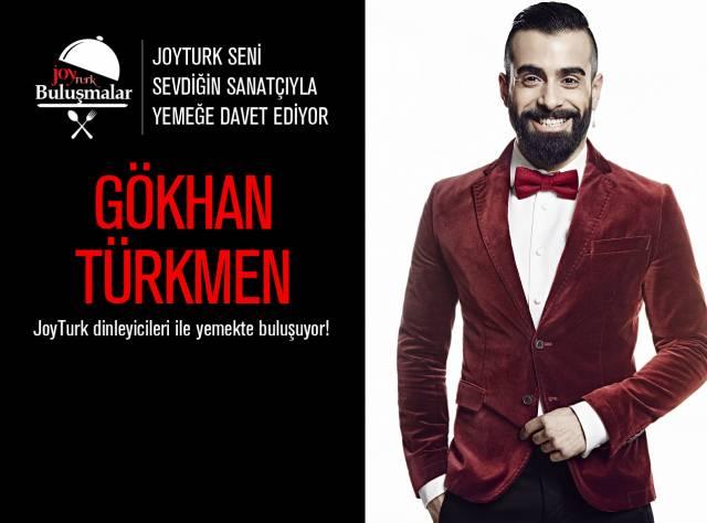Gökhan Türkmen'le Tanışmak İster misin?