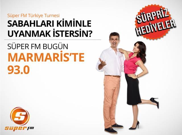 Süper FM Bugün Marmaris'te!