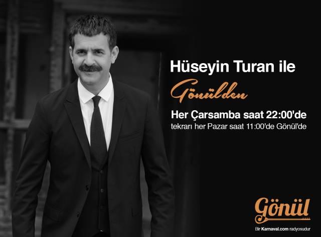 Hüseyin Turan'la Gönülden