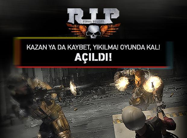 RIP: Final Bullet Açıldı!